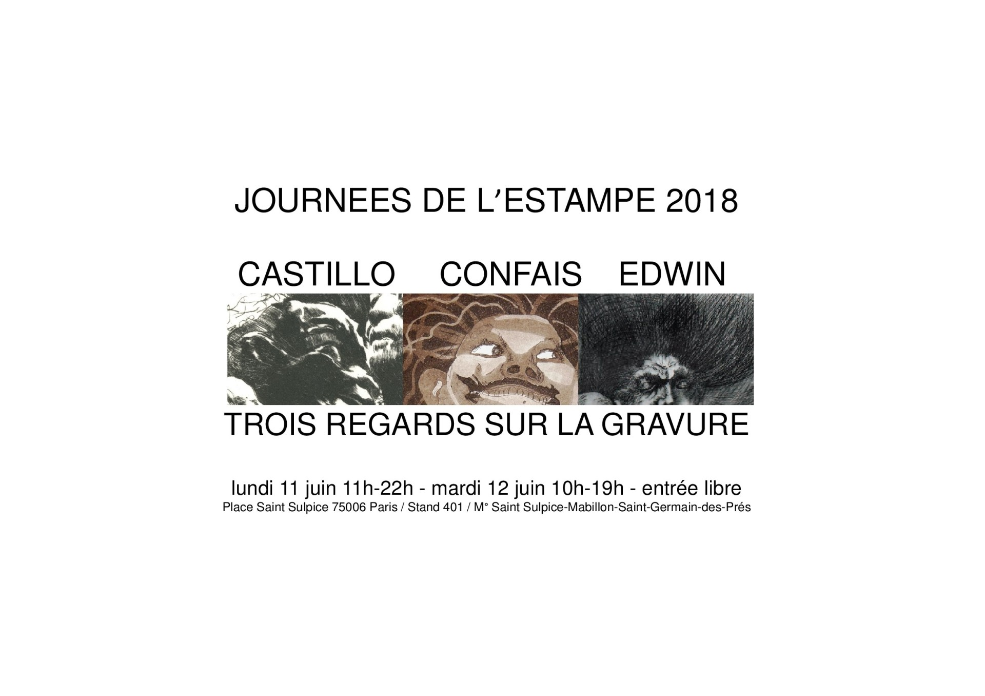Journées de l'Estampe 2018 Castillo Confais Edwin Place Saint Sulpice 76006 Paris Stand 401 Lundi 11 juin 11h-22h Mardi 12 juin 10h-19h